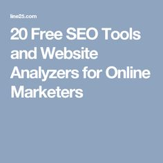 20 Free SEO Tools and Website Analyzers for Online Marketers