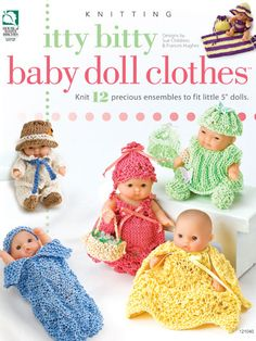 """Children and adults alike will love these adorable little outfits that are just perfect for tiny 5"""" dolls. Knit his and her outfits for the holidays, the beach, playtime and nighttime using size 3 knitting needles and size 5 cotton thread. Little girls will have hours of fun dressing up their precious miniature dolls in these 12 outfits."""