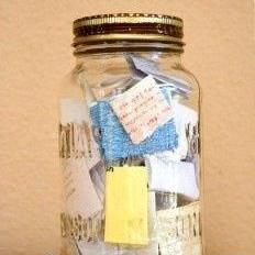 This is a great idea, I love it...  I love this idea! Start the year with an empty jar. Everytime something good happens, make a note of it, and place it in the jar. Then, on New Years Eve, empty it and reminisce on all the blessings you had that year. Good way to keep things in perspective! http://www.sexyoversixty.com/meditation.html