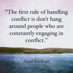 #NavalRavikant #quote The first rule of handling conflict is dont hang around people who are constantly #engaging in #conflict. #quotestoliveby #quoteoftheday #positivethinking #freewill #stoic #cryptoentrepreneur #behappy