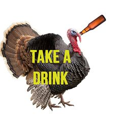 The Ultimate Thanksgiving Drinking Game. It would be fun to play this if there was actually alcohol at any of the dinners I will be going to! Lol