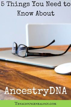 Unsure of what to expect with AncestryDNA? Check out 5 Things You Need To Know About AncestryDNA! #ancestrydna #familyhistory #dnaservices #genealogy