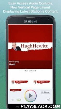 Hewitt  Android App - playslack.com , Never be without your favorite radio station. The Hugh Hewitt Show is proud to present our OFFICIAL radio app. Listen to us at work, home or on the road. Install our app and get instant access to our unique content, features and more!- New design and interface- See current playing show, latest podcast episodes and up to date station and local news on a single screen- Access all your favorite podcast shows on demand. Listen live (less storage requirement)…