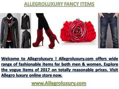 http://allegroluxury.weebly.com/blog/the-rising-popularity-of-allegro-luxury-in-selling-luxury-fashion-products Allegroluxury (Allegroluxury.com) Allegro luxury #allegroluxury #allegro luxury #allegroluxury.com posted