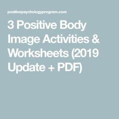 Build a positive body image and body image awareness with these activities and worksheets and develop a more accepting relationship to your body. Health Activities, Counseling Activities, Therapy Activities, Group Counseling, Play Therapy, Therapy Ideas, Educational Activities, Positive Body Image, Positive Images