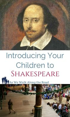 Want to introduce your children to Shakespeare? Here's why you should and how you can accomplish it.