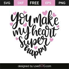 You make my heart super happy