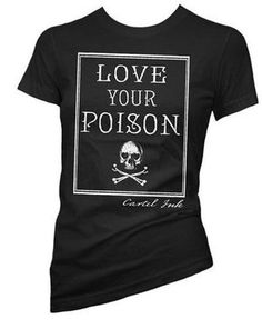 Love Your Poison Girls T-Shirt