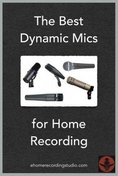 Best Dynamic Mics for Home Recording http://ehomerecordingstudio.com/dynamic-studio-microphone/