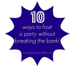 YAY! :) 10 Ways to host a party without breaking the bank! @Apartment Guide Official and I hooked up to bring you these tips! http://media-cache4.pinterest.com/upload/133137732704223104_0LNFyIQk_f.jpg organizemadefun party stuff