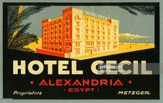 A luggage label for Hotel Cecil in Alexandria by Metzger from 1935 Alexandria Egypt, Luggage Labels, Egypt Travel, Old Ads, Aesthetic Vintage, Still Image, Vintage Travel, Travel Posters, Vintage Posters