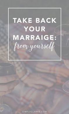 You made it through week 5 of the Take Back Your Marriage Series and you are probably wondering exactly what I mean by take back your marriage from yourself. There are so many things begging for our attention that it is hard to find time for anything, let