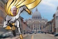 SuperPope-1~ POPE FRANCIS, There is only so much he can do by himself, even with God's help; he really needs the help from brother bishops & Cardinals and the 1.2 billion catholics throughout the  world