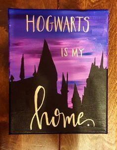 Harry Potter Quote Canvas Painting -- Hogwarts Is . - Harry Potter Quote Canvas Painting — Hogwarts Is My Home or - Cute Canvas Paintings, Easy Canvas Painting, Diy Painting, Canvas Painting Quotes, Art Paintings, Paintings With Quotes, Galaxy Painting, Painting Videos, Pintura Do Harry Potter