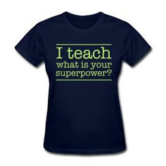 I #teach...what is your superpower? http://kreativeinkinder.spreadshirt.com/