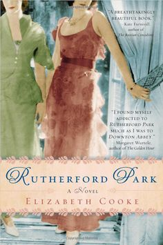 Rutherford Park by Elizabeth Cooke | 14 Books To Read If You Love Downton Abbey