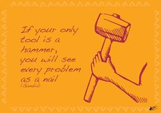 """If you only tool is a hammer you will see every problem as a nail"" Piloting some ideas for African Proverb, Marker Pen, See You, Proverbs, Markers, Pilot, Adobe, Nail, Tools"