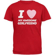 I Love My Awesome Girlfriend Candy Heart Red Adult T-Shirt