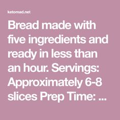 Bread made with five ingredients and ready in less than an hour. Servings: Approximately 6-8 slices Prep Time: 10 minutes Cook Time: 30 minutes Total Time: 40 minutes Nutritional Information: Entire loaf Calories:2956 Fat: 160g Protein: 357g Carbs: 5g Sugar: 1.6g Fibre: 0g Ingredients: 1 cup unflavored whey protein isolate powder 1 tbsp baking powder… Keto Bread, Nut Free, Grain Free, How To Make Bread, Food To Make, Unflavored Whey Protein, Egg Allergy, Whey Protein Isolate