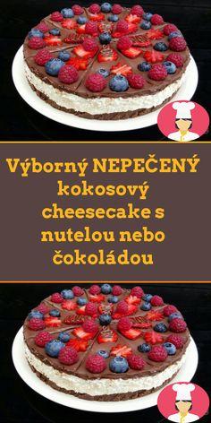 Výborný NEPECENÝ kokosový cheesecake s nutelou nebo cokoládou Cheesecakes, Cereal, Breakfast, Food, Morning Coffee, Essen, Cheesecake, Meals, Yemek