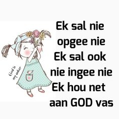 Inspirational Qoutes, Special Quotes, Good Morning Wishes, Afrikaans, Bible Quotes, Wise Words, Laughter, Encouragement, God