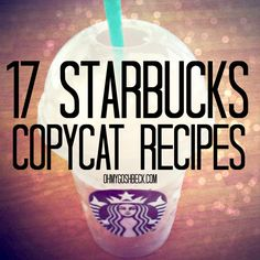 Starbucks Copycat Recipes -- since I live a million miles from one now