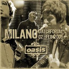 Oasis - Datch Forum (Milan) - February 2009