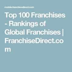 Top 100 Franchises - Rankings of Global Franchises | FranchiseDirect.com
