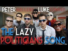 "Pick up ""The Lazy Politicians song"" on iTunes here: http://itun.es/i6D74KJ    Thanks to Luke Conard for doing the ""The Lazy Politicians Song"" with me! Subscribe to him here he's one of the best youtubers ever! = http://www.youtube.com/lukeconard"