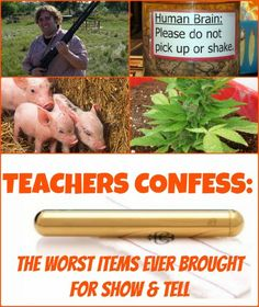 Teachers Confess: The Worst Items Ever Brought For Show And Tell