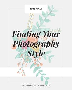Photography Tips | How to find a cohesive photo style for your blog and why it is so important!