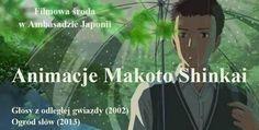 FILMOWA ŚRODA W AMBASADZIE JAPONII: ANIMACJE MAKOTO SHINKAI 28.01.2015 r. (środa) Godz. 17:30 Wydział Informacji i Kultury Ambasady Japonii WSTĘP WOLNY Zgłoszenia: info-cul@wr.mofa.go.jp Makoto Shinkai (ur. 1973) to animator, reżyser i scenarzysta.