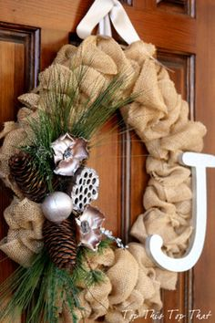 Natural elements Burlap Wreath- Wreath tutorial here http://topthistopthat.blogspot.com/p/additional-instructions-for-burlap.html