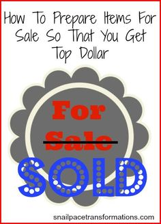 how to prepare items for sale so that you get top dollar (small) Craft Business, Home Based Business, Business Tips, Make Money From Home, Way To Make Money, Money Tips, Money Saving Tips, Sell Your Stuff, Things To Sell