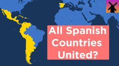 What If All Spanish Speaking Countries United Today? - YouTube