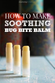 How to make a soothing bug bite balm°°