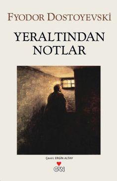 yeraltindan notlar - fyodor mihailovic dostoyevski - can yayinlari  http://www.idefix.com/kitap/yeraltindan-notlar-fyodor-mihailovic-dostoyevski/tanim.asp