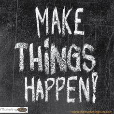 Make things happen, period! #Entrepreneur #Inspiration