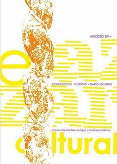 Agosto. Conflicto de intereses, Darío Escobar / Carlos Woods http://www.elazarcultural.blogspot.com/2009/07/conflicto-de-intereses-dario-escobar.html