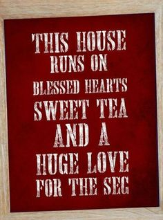 Blessings, SEC, Sweet Tea This will be in my home one day