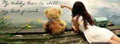 """""""My teddy bear is still my best friend"""""""