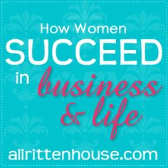 How Women Succeed in Business Life by Sheri McConnell, CEO of the Smart Women's Institute