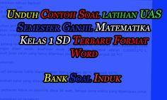 Unduh Contoh Soal latihan UAS Semester Ganjil Matematika Kelas 1 SD Terbaru Format Word