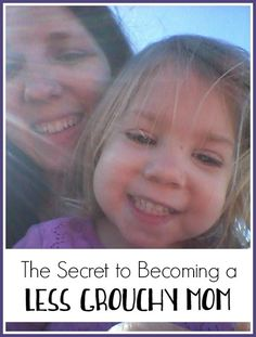Christian Motherhood - The Secret to Becoming a Less Grouchy Mom