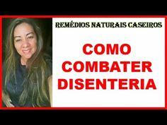 Como Combater Disenteria Com Remédios Naturais Caseiros