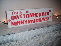 "Elf Movie Christmas decoration Sign - "" I'm a Cottonheaded Ninnymuggins' -Christmas movie 'The Elf' w/ Will Ferrell"