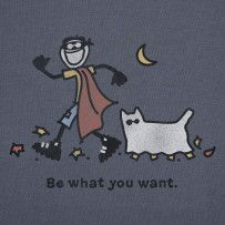 Be what you want. #Lifeisgood #Optimism #Halloween