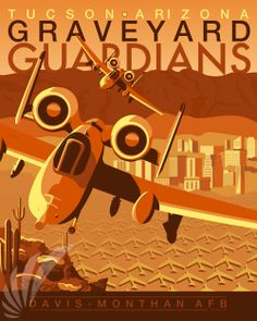 TUSCON ARIZONA GRAVEYARD GAURDIANS...Davis-Monthan AFB...military aviation poster art