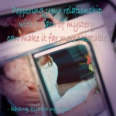 Peppering your relationship with a dash of mystery can make it far more palatable. - khang kijarro nguyen #quote #relationship #mystery #kijarro