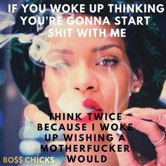 #talkingshit #dontfuckwithme #thesehoesaintloyal #dontplaywithme